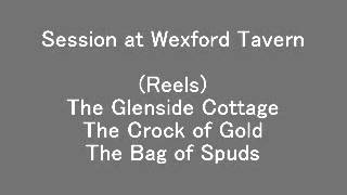 (Reels) The Glenside Cottage, The Crock of Gold, The Bag of Spuds - Session