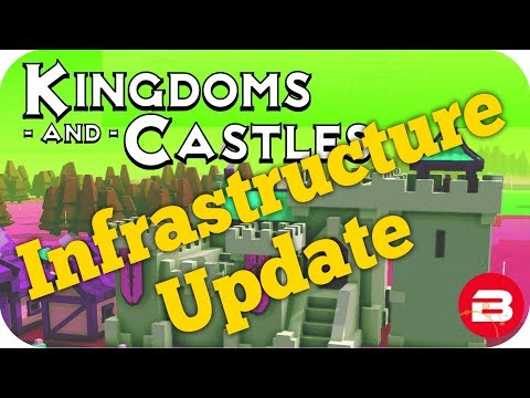 Kingdoms and Castles Gameplay: NEW INFRASTRUCTURE UPDATE - Lets Play Kingdoms & Castle #1