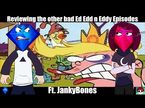 Reviewing The Other BAD Ed Edd N Eddy Episodes (ft. JankyBones)