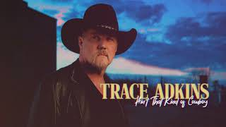 Trace Adkins Ain't That Kind Of Cowboy