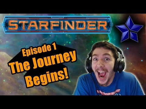 Starfinder Episode 1 - The Journey Begins!