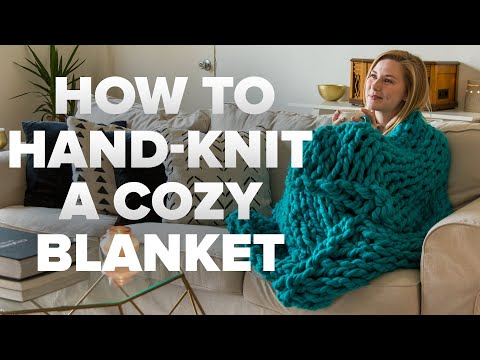 How To Hand-Knit A Cozy Blanket