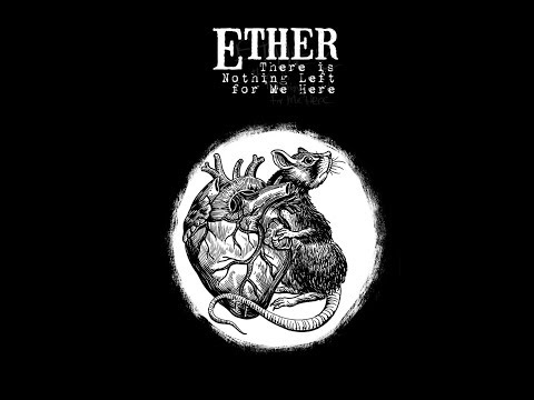 """Ether - """"There Is Nothing Left For Me Here"""" (full album stream)"""