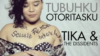 Tika & The Dissidents // Tubuhku Otoritasku