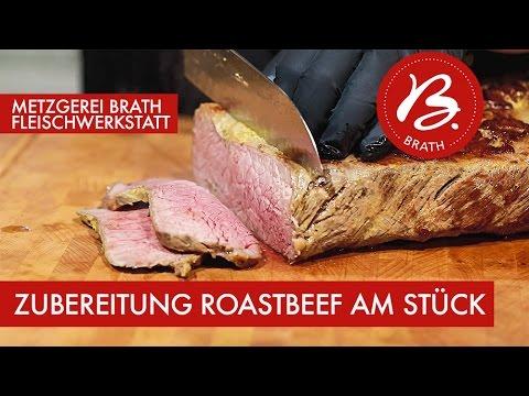 Roastbeef am Stück - Zubereitung in Ofen und Pfanne - Metzgerei Brath - Fleischwerkstatt