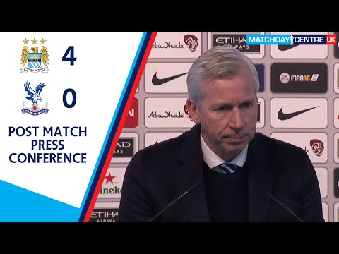 Manchester City 4-0 Crystal Palace : Alan Pardew Press Conference