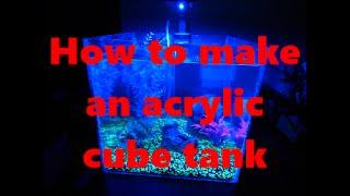 how to make an acrylic box cube aquarium