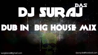 DJ Suraj Das Mix DUB  IN BIG HOUSE