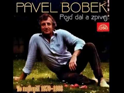 Pavel Bobek - Pojď dál a zpívej; To nejlepší 1970-1993