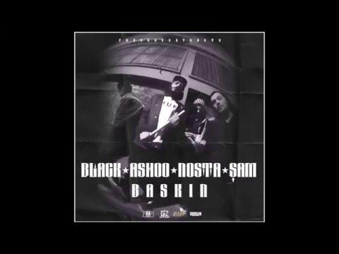 Black, Ashoo, Nosta, Şam- BASKIN! PROD BY NOSTA 2016