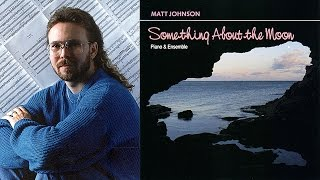 Something About the Moon • Matt Johnson • ENTIRE RECORDING [2]