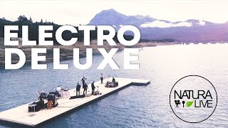 Electro Deluxe - Oh No | Natura'live #4
