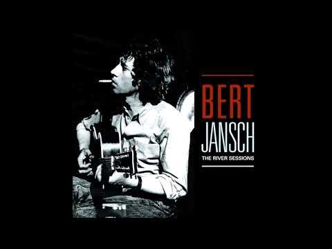 Bert Jansch - River Sessions 1974 [FULL ALBUM]