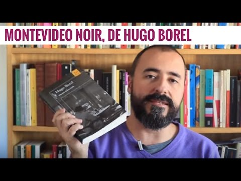 Montevideo Noir, de Hugo Burel