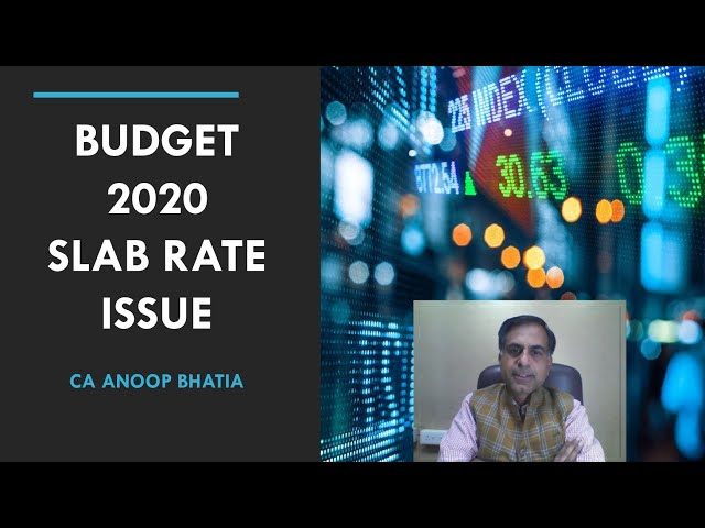 BUDGET 2020 Slab Rate Issue