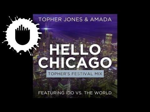 Topher Jones & Amada feat. Ido vs. The World - Hello Chicago