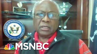 Rep. Clyburn Calls On Country To Keep Faith, And Keep Working | Morning Joe | MSNBC
