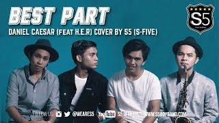 Download Lagu BEST PART - DANIEL CAESAR (feat H.E.R) COVER BY S5 (S-FIVE) Mp3
