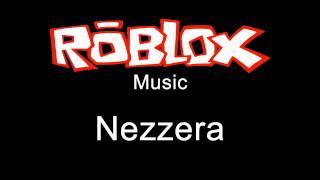 Repeat youtube video Roblox Music - Nezzera