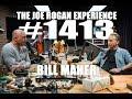 Joe Rogan Experience #1413 - Bill Maher