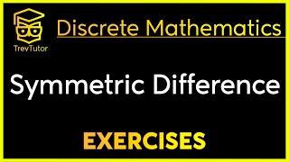 [Discrete Mathematics] Symmetric Difference Example