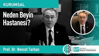 Prof. Dr. Nevzat Tarhan - Neden Beyin Hastanesi?