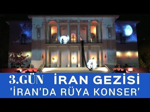 İran Gezisi - 3. Gün (İran'da Rüya Konser)