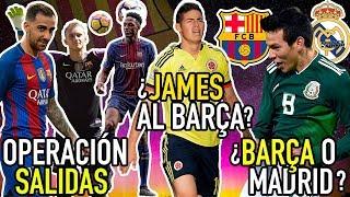 ¿JAMES AL BARCELONA? | H.LOZANO : ENTRE BARCELONA Y MADRID | ¿COMO VA LA OPERACIÓN SALIDA?
