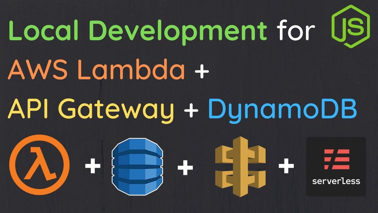 Setup a Local Development for Serverless Apps on AWS | Lambda, API Gateway, and DynamoDB