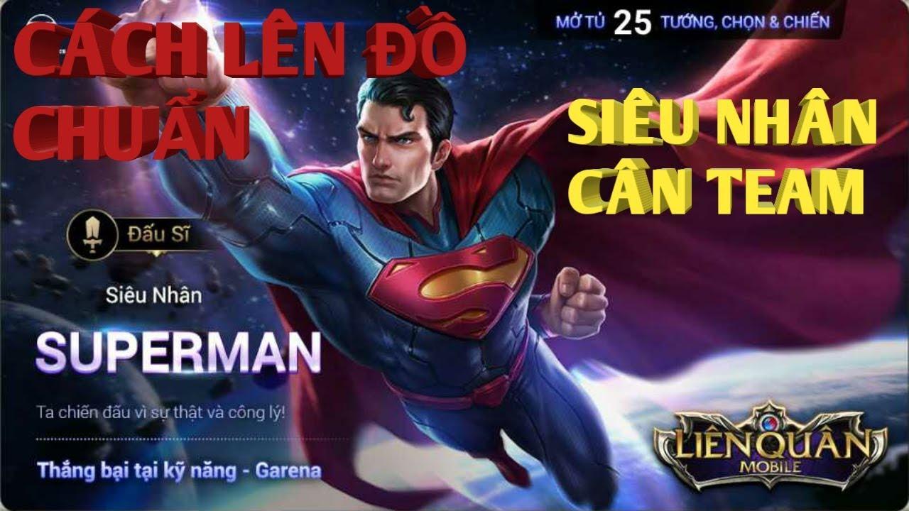 LIÊN QUÂN Mobile : HƯỚNG DẪN CÁCH CHƠI SUPERMAN VÀ CÁCH LÊN ĐỒ CHUẨN CỰC BÁ!!