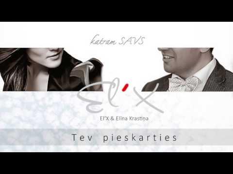 El'X & Elīna Krastiņa - TEV PIESKARTIES