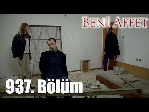 Beni Affet 937. Bölüm