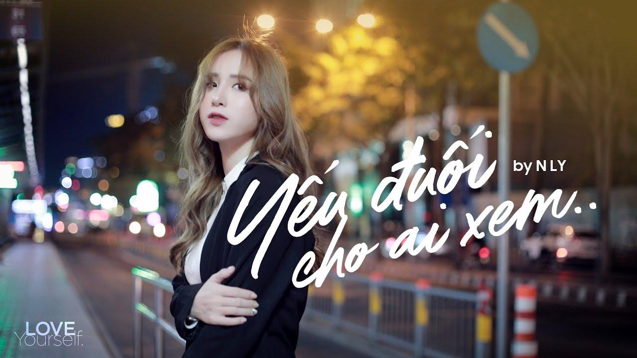 Yếu Đuối Cho Ai Xem – N Ly | Official Music Video