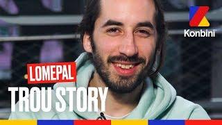 Lomepal - Trou Story