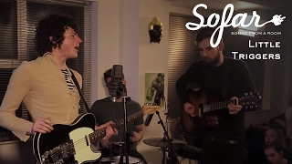 LITTLE TRIGGERS - Whatcha Gonna do About It | Sofar London