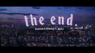 Dominik Łupicki & Mikołaj - The End ft. Koder (prod. ENCORE)