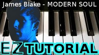 JAMES BLAKE - Modern Soul - PIANO TUTORIAL Video (Learn Online Piano Lessons)