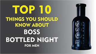 Top 10 Fragrance Facts: Boss Bottled Night for men