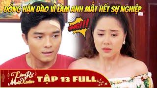 Làm Rể Mười Xuân - Tập 13 Full | Phim Hài Tết Việt Hay Nhất 2020 - Phim HTV