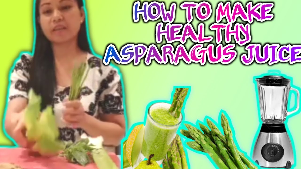How to make healthy asparagus Juice - YouTube