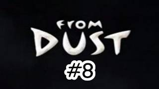 From Dust #8: The Tears of Stone ft. ChimneySwift Part 2 (HD)