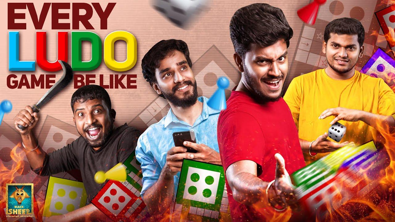 Every Ludo Game Be Like   Random Video   Ft Ram Nishanth, Ayaz, Np, Adhirchi Arun   Blacksheep