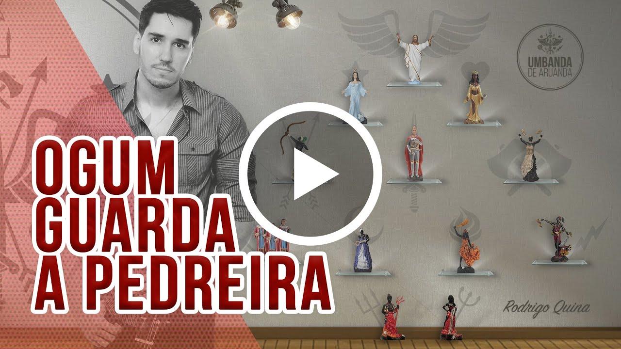 Ogum Guarda a Pedreira - Rodrigo Quina - Pontos de Umbanda - Umbanda de Aruanda