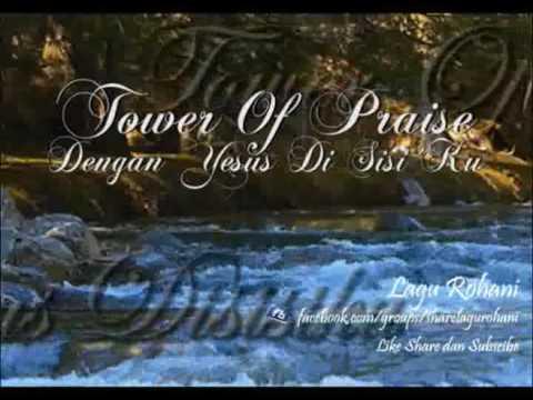 Dengan Yesus Disisiku - Tower Of Praise