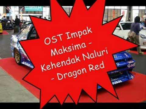 OST_Impak Maksima - Kehendak Naluri - Dragon Red