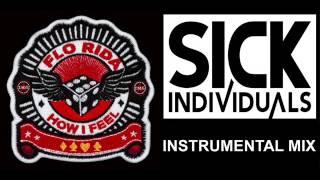 Flo-Rida - How I feel (Sick Individuals instrumental mix)