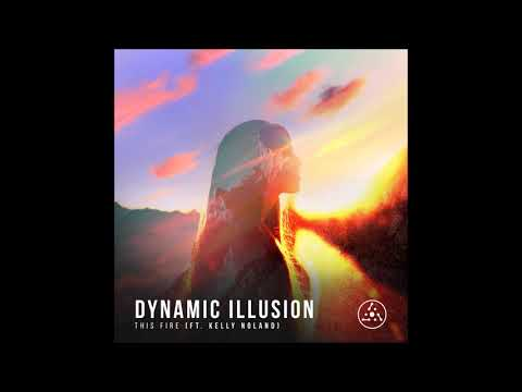 Dynamic Illusion feat. Kelly Noland - This Fire [Full EP]