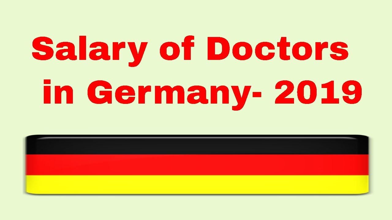 Salary of Doctors in Germany- 2019