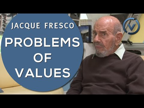 Jacque Fresco - Problems Of Values - May 3, 2011