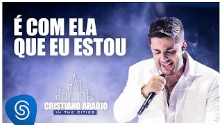 cristiano araújo   é com ela que eu estou dvd in the cities vídeo oficial